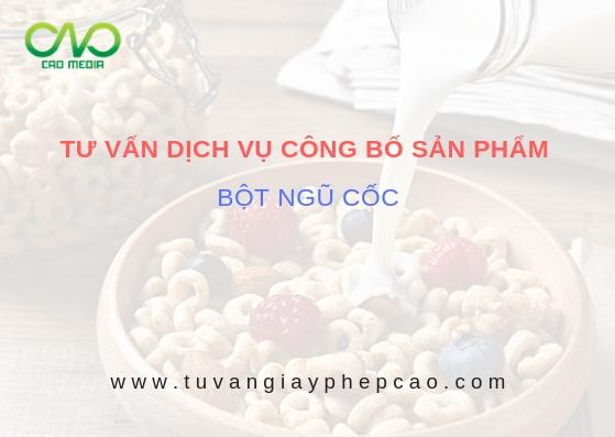 Tư vấn công bố chất lượng sản phẩm bột ngũ cốc